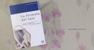 La formula del lujo, nuevo libro por Susana Campuzano experta en lujo